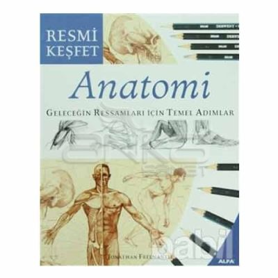Anatomi Geleceğin Ressamları İçin Temel Adımlar (Resmi Keşfet)