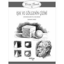 Anka Art - Koleksiyon Yayınları Işık Ve Gölgenin Çizimi